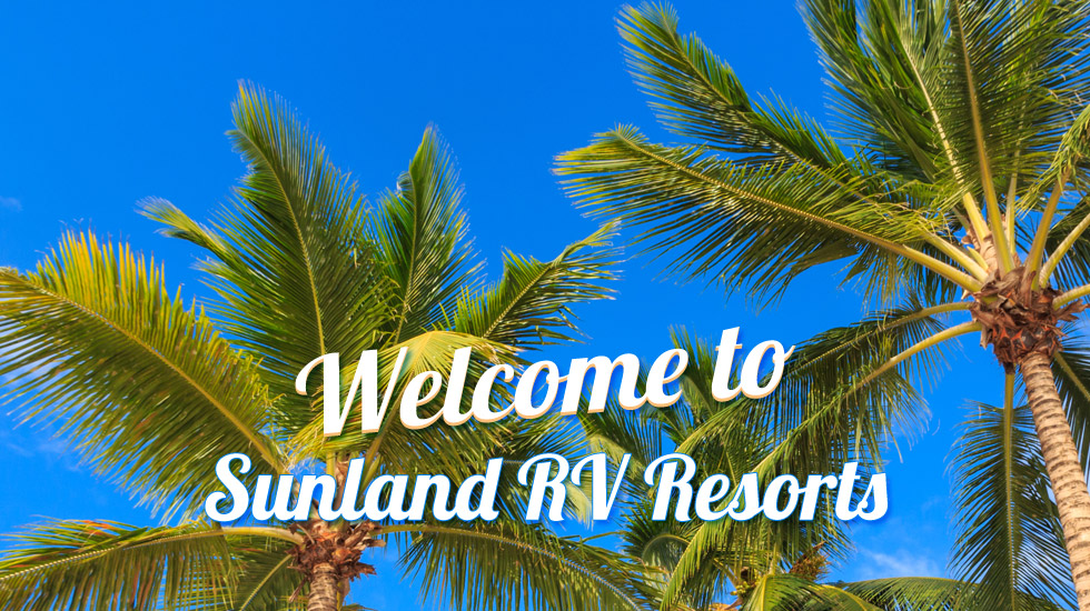 Welcome to Sunland RV Resorts